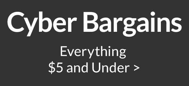 Cyber Bargains - $5 and Under