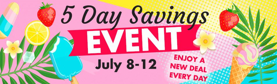 5 Day Savings Event