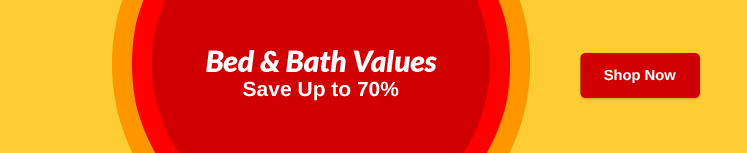 Bed and Bath Values - Shop Now
