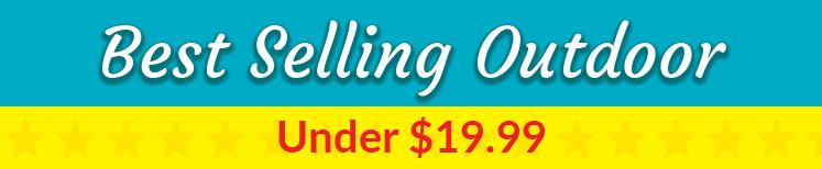 Best Selling Outdoor Under $19.99 Header