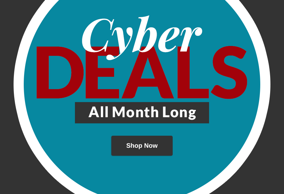 Cyber Deals - All Month Long!