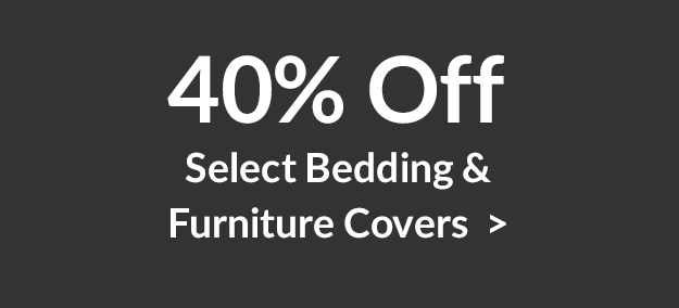 40% Off Select Bedding & Furniture Covers