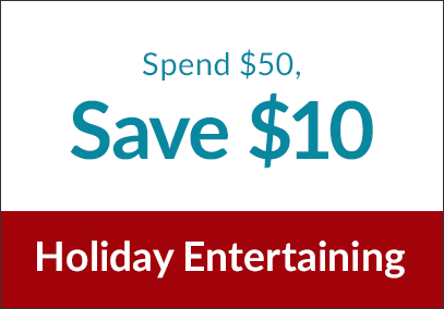 Holiday Entertaining - Spend $50, Save $10
