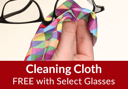 Free Cleaning Cloth with Select Glasses