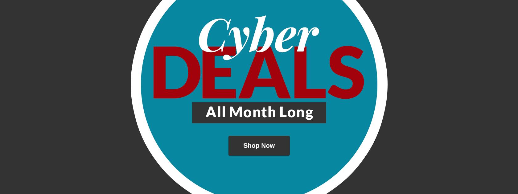 Cyber Deals - All Month Long!