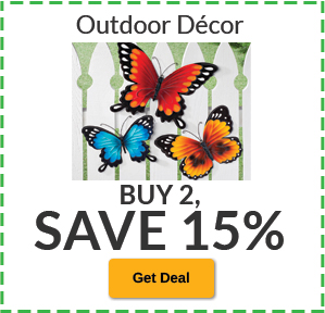 Buy 2, SAVE 15% Outdoor Decor