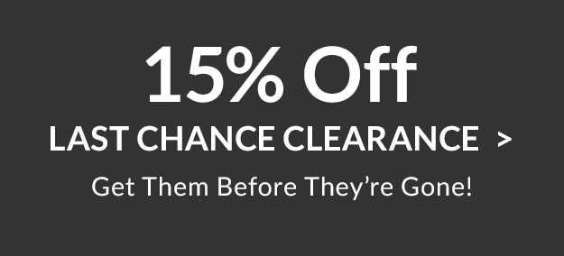 Last Chance Clearance - 15% Off