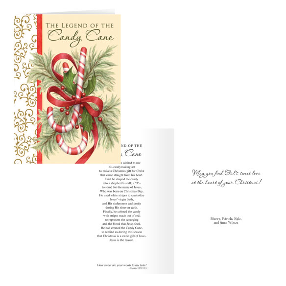 The Legend of the Candy Cane Personalized Christmas Card - S Inside: A humble man wished to use his candymaking art to make a Christmas gift for Christ that came straight from his heart. First he shaped the candy into a shepherd's staff, a  J --to stand for the name of Jesus, who was born on Christmas Day. He used white stripes to symbolize Jesus' virgin birth, and His sinlessness and purity during His time on earth. Finally, he colored the candy with stripes made out of red, to represent the scourging and the blood that Jesus shed. He had created the Candy Cane, to remind us during this season that Christmas is a sweet gift of love--Jesus is the reason. What better way to reflect on the true reason for the season than this touching legend. By focusing on the symbolism behind that favorite holiday sweet treat, the candy cane, your greeting will keep the true message of Christmas alive. Each time your friends or family enjoy a candy cane this holiday season, they'll be reminded of your greeting and the reverent message it expresses. White card stock with glossy finish single folds to 5x7 ; cream envelopes included. Personalization: Specify names as they are to be printed on the cards. Set of 20 Save on additional sets! For non-personalizedonalized cards, simply select one of the two options below and leave the personalizedonalization area blank while ordering.