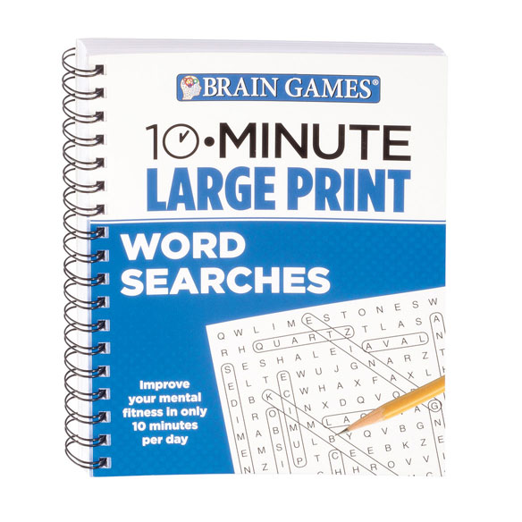 Brain Games 10-Minute Large Print Word Search Book Sharpen your cognitive skills with a 10-minute word search ... and skip the 20-minute search for your magnifier! Designed to exercise your brain without straining your eyes, the large print puzzles in Brain Games 10-Minute Large Print Word Search Book are easy to read, but not always easy to solve. With more than 80 word searches themed around movies, food, places, animals and more, 10 minutes a day is a fast, fun way to stimulate your brain while you relax and enjoy. Spiral-bound softcover, 192 pages. Puzzle book measures 9  L x 7 1/2  W.